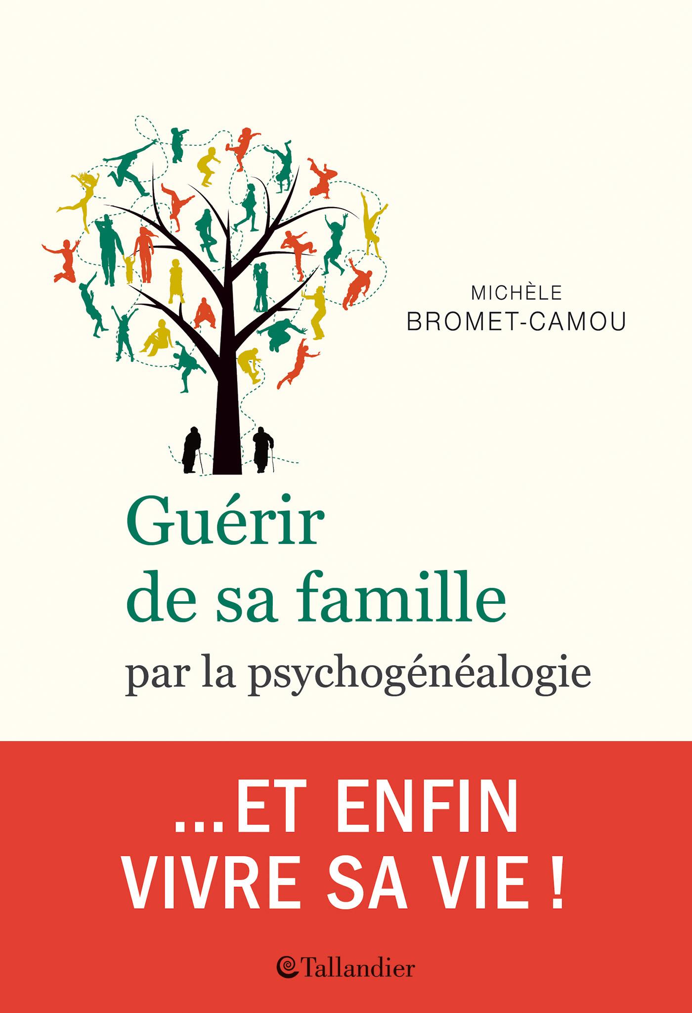 GUERIR DE SA FAMILLE PAR LA PSYCHOGENEALOGIE