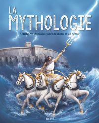 La mythologie. Histoires ex...