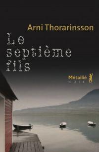 Le Septième Fils | Arni Thorarinsson (1950-....). Auteur