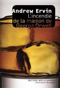 L'incendie de la maison de George Orwell | Ervin, Andrew. Auteur