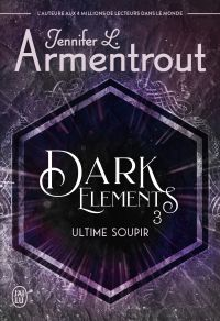 Dark Elements (Tome 3) - Ul...