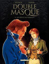 Double Masque - tome 4 - Deux sauterelles | Dufaux, Jean. Auteur