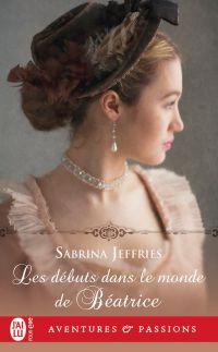 Les débuts dans le monde de Béatrice | Jeffries, Sabrina. Auteur