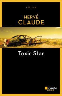Toxic Star | Claude, Hervé (1945-....). Auteur