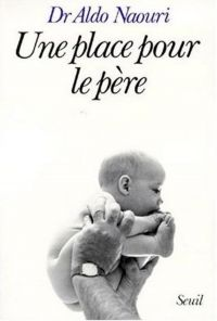 Une place pour le père | Naouri, Aldo (1937-....). Auteur