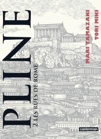 Pline (Tome 2)  - Les rues de Rome | Yamazaki, Mari. Auteur