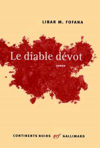 Le diable dévot | Fofana, Libar M.. Auteur