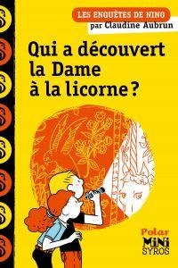 Qui a découvert la Dame à la licorne ? | Aubrun, Claudine. Auteur