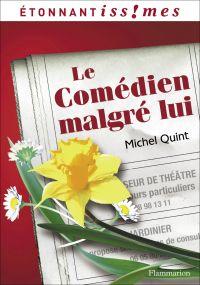 Le Comédien malgré lui | Quint, Michel (1949-....). Auteur