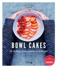 Bowl cakes et autres bols pleins d'énergie | LORENZI, Constance. Auteur