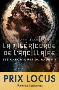 Les chroniques du Radch (Tome 3) - La miséricorde de l'ancillaire | Leckie, Ann. Auteur