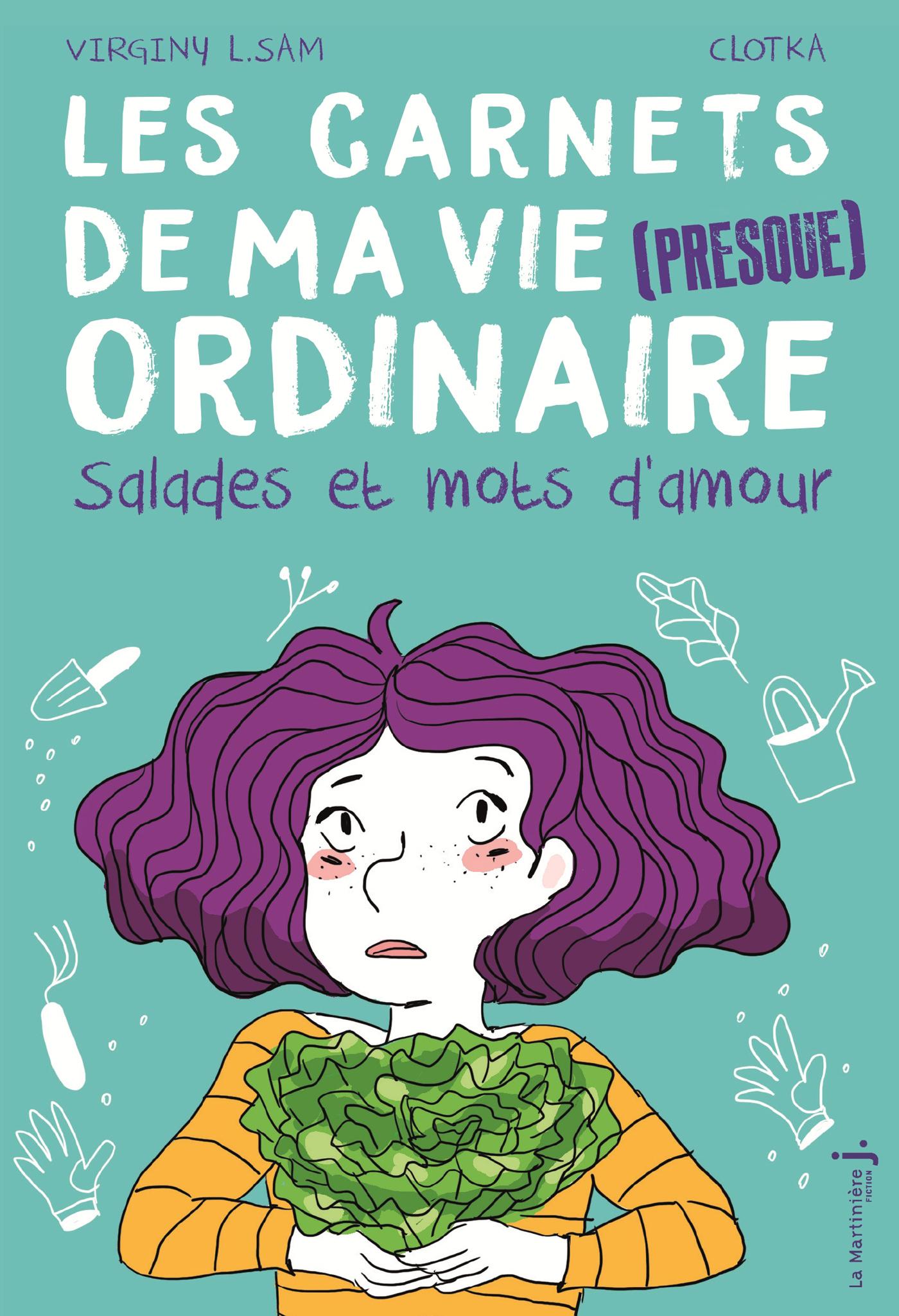 LES CARNETS DE MA VIE (PRESQUE) ORDINAIRE - TOME 3 SALADES ET MOTS D'AMOUR