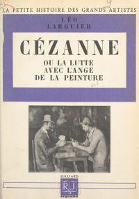 Cézanne Cézanne ou la lutte...