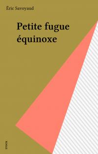 Petite fugue équinoxe