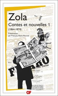 Contes et nouvelles (Tome 1) - 1864 -1874 | Zola, Émile. Auteur