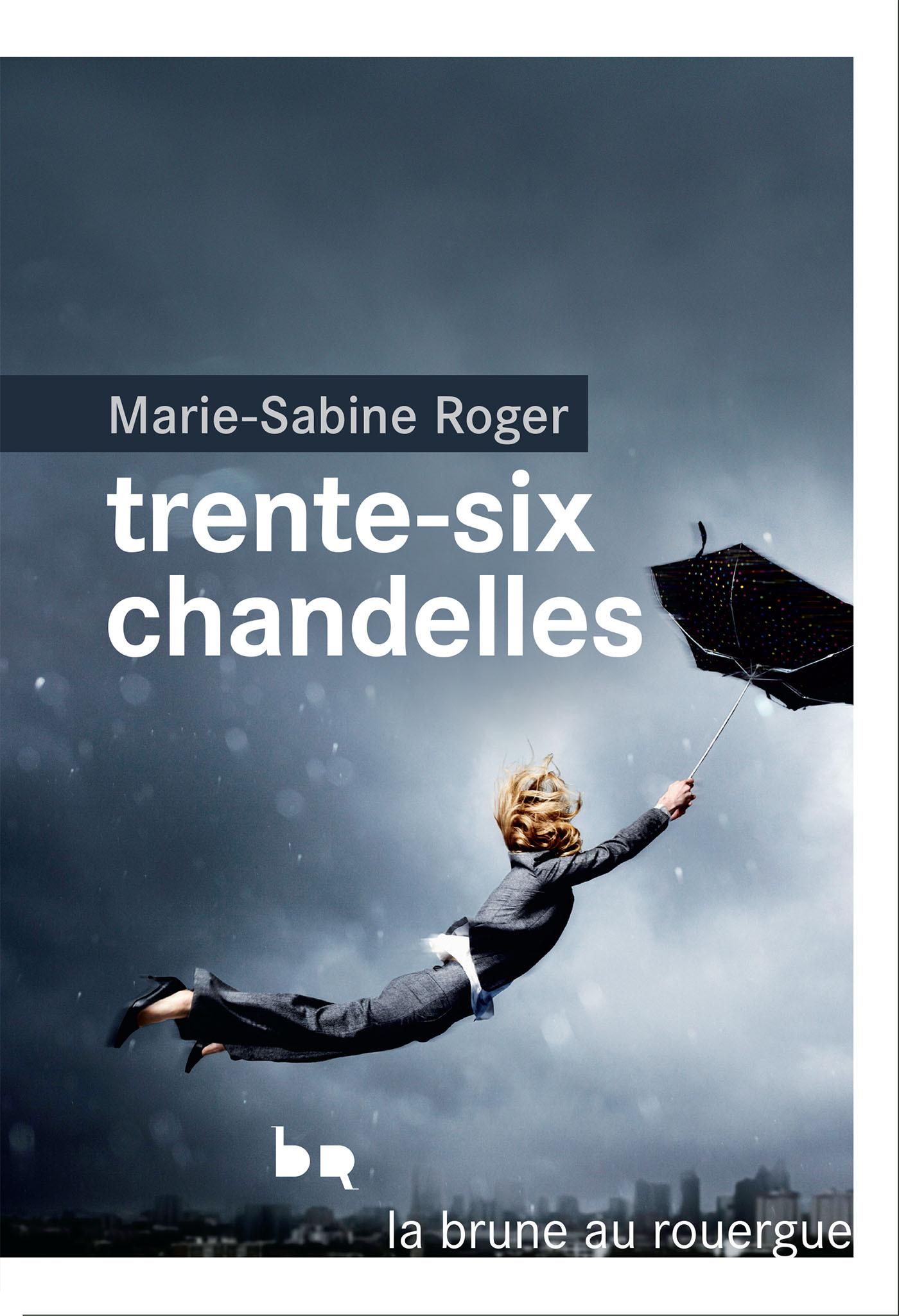 Trente-six chandelles | Roger, Marie-Sabine