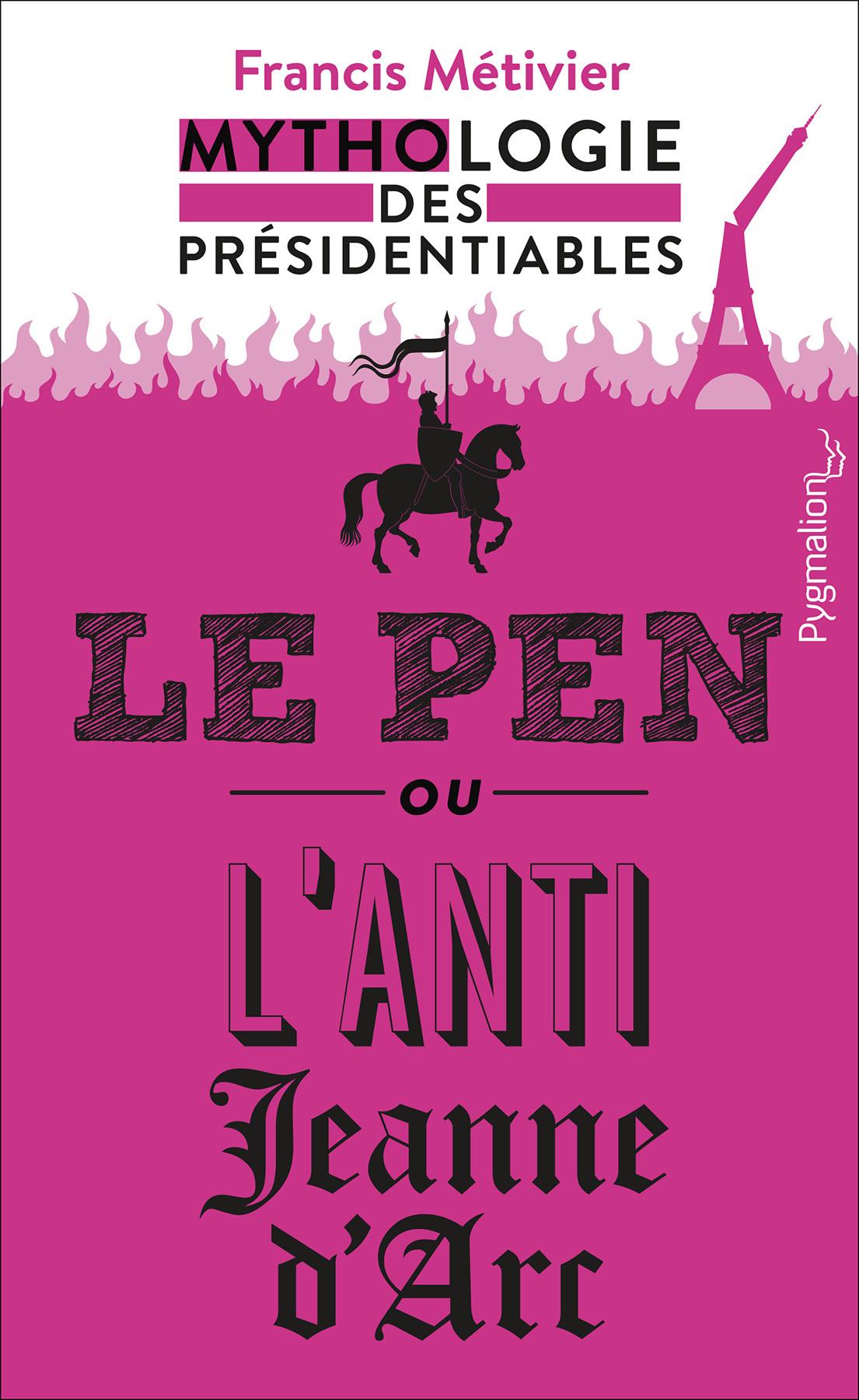 Le Pen ou l'anti-Jeanne d'Arc