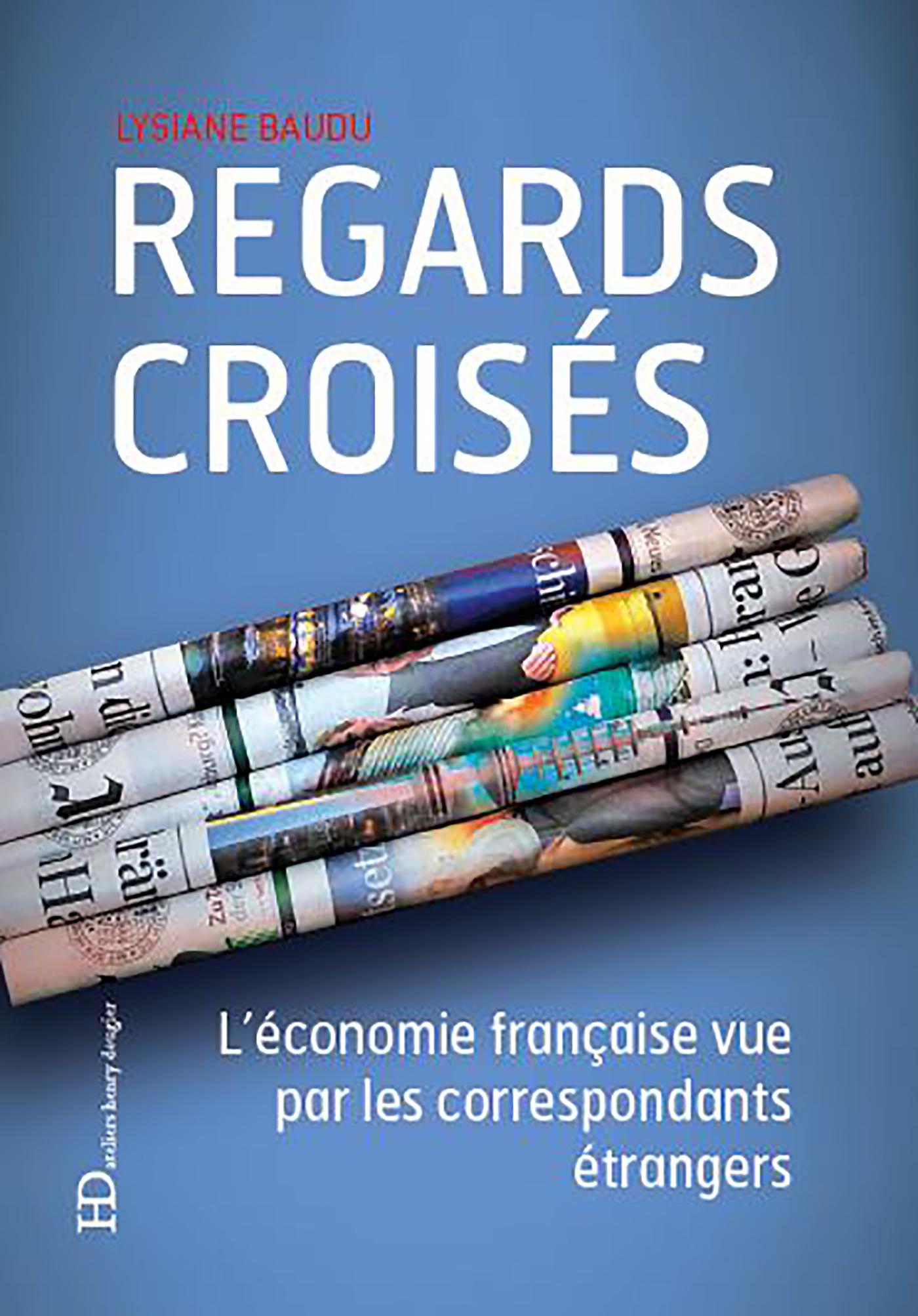 Regards croisés - L'économie française vue par les correspondants étrangers