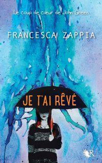 Je t'ai rêvé   Zappia, Francesca