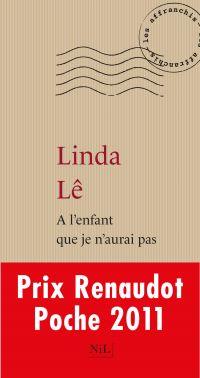 A l'enfant que je n'aurai pas | Lê, Linda (1963-....). Auteur