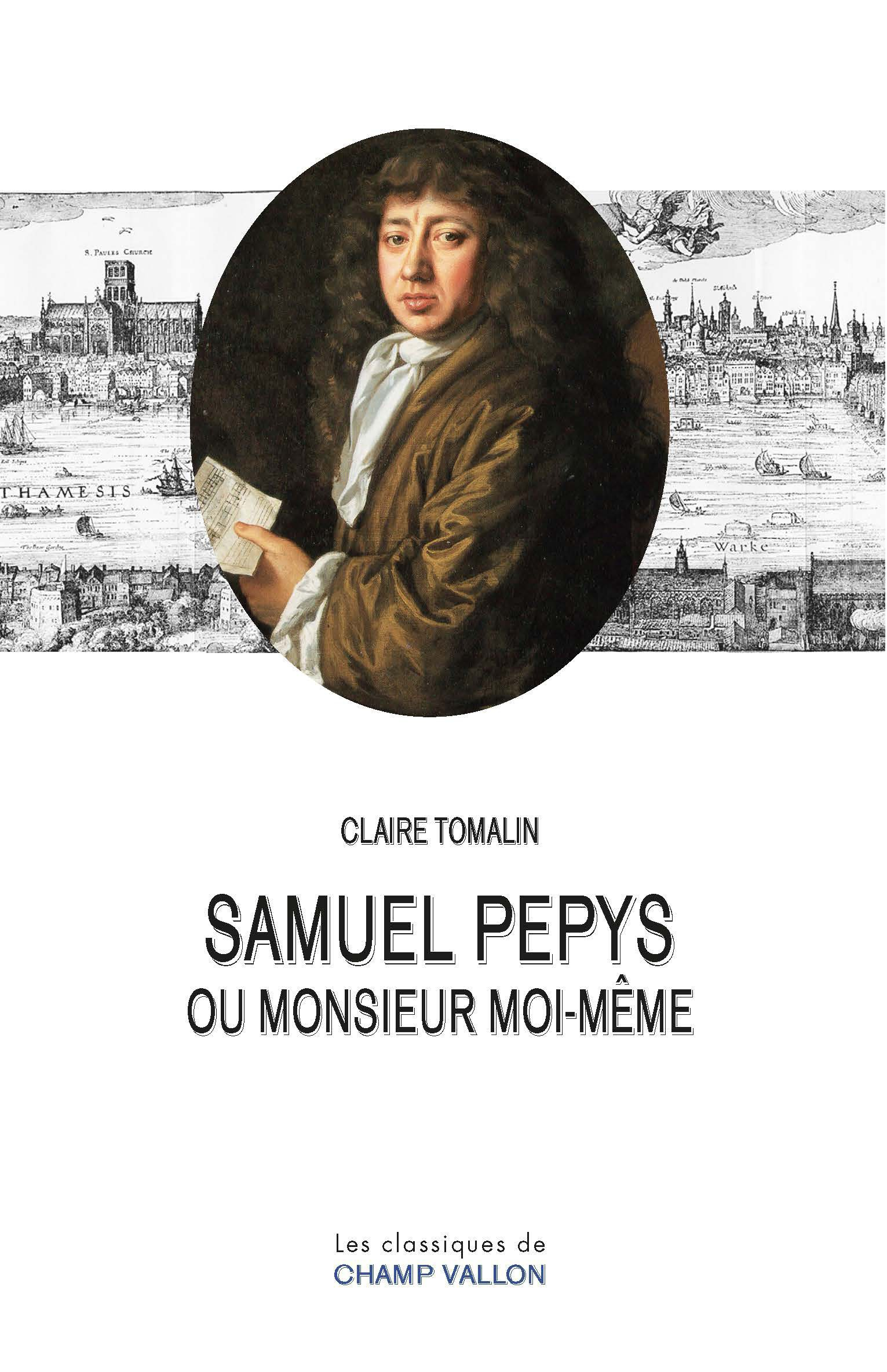 Samuel Pepys ou Monsieur mo...