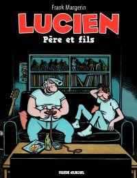Lucien (Tome 10) - Père et ...
