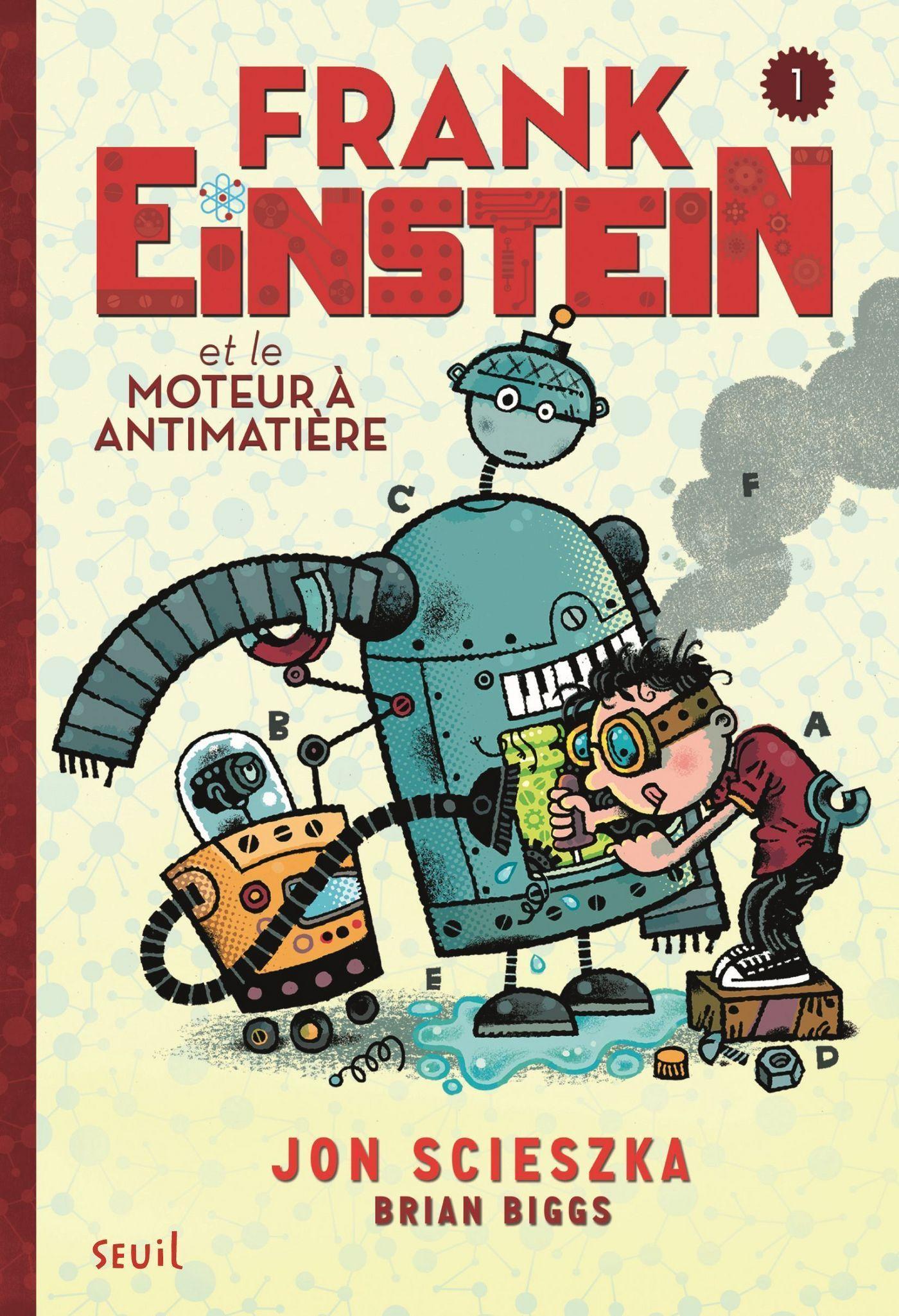 Frank Einstein et le moteur à antimatière. Frank Einstein, tome 1/4