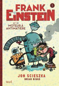 Frank Einstein et le moteur...