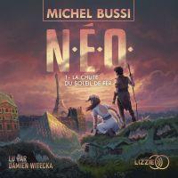 N.E.O. 1 : La Chute du soleil de fer | BUSSI, Michel. Auteur