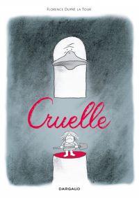 Cruelle | Dupré La Tour, Florence (1978-....). Auteur