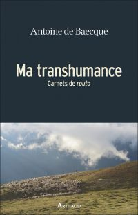 Ma transhumance | Baecque, Antoine de. Auteur