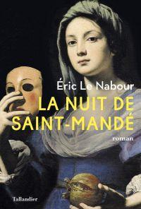 La Nuit de Saint-Mandé | Le Nabour, Eric (1960-....). Auteur