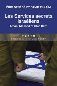 Les services secrets israéliens, Aman, Mossad et Shin Beth | Denécé, Eric. Auteur