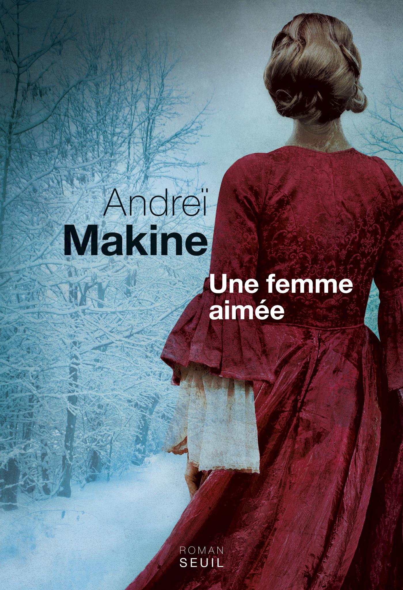 Une femme aimée | Makine, Andreï