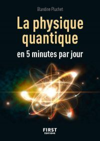 Petit livre - La physique quantique en 5 minutes par jour | PLUCHET, Blandine. Auteur