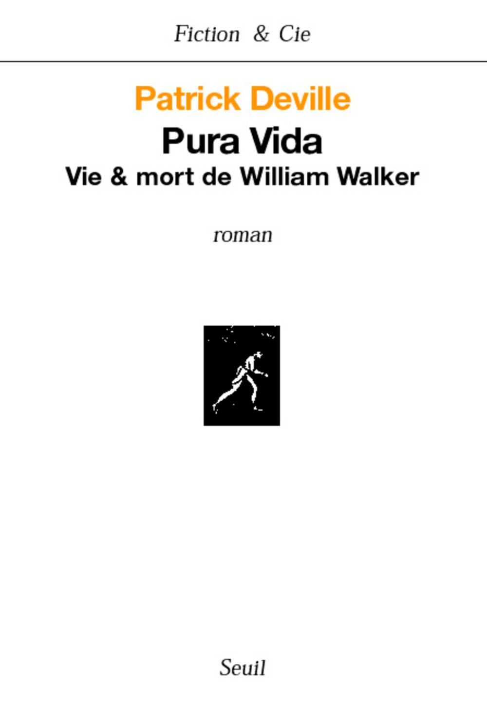 Pura Vida. Vie & mort de William Walker   Deville, Patrick. Auteur