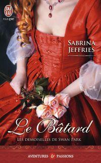 Les demoiselles de Swan Park (Tome 1) - Le bâtard | Jeffries, Sabrina. Auteur