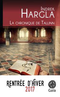 La chronique de Tallinn | Hargla, Indrek. Auteur
