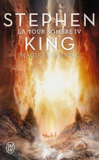 La Tour Sombre (Tome 4) - Magie et Cristal