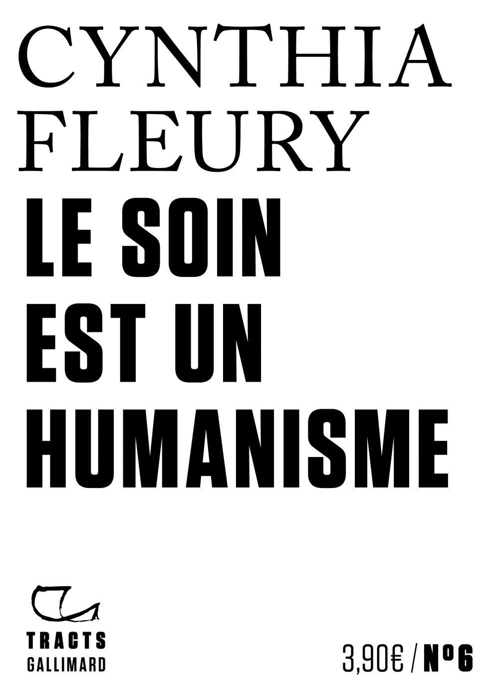 Tracts (N°6) - Le Soin est un humanisme | Fleury, Cynthia (1974-....). Auteur