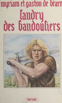 Gaston Phébus (3). Landry d...