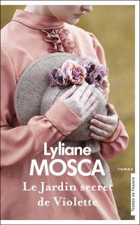 Le Jardin secret de Violette | MOSCA, Lyliane. Auteur