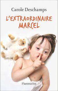 L'extraordinaire Marcel | Deschamps, Carole. Auteur
