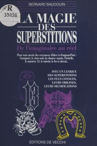 La Magie des superstitions ...