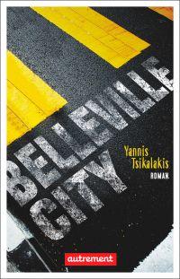 Belleville City | Tsikalakis, Yannis. Auteur