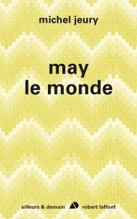 May le monde | Jeury, Michel (1934-2015). Auteur