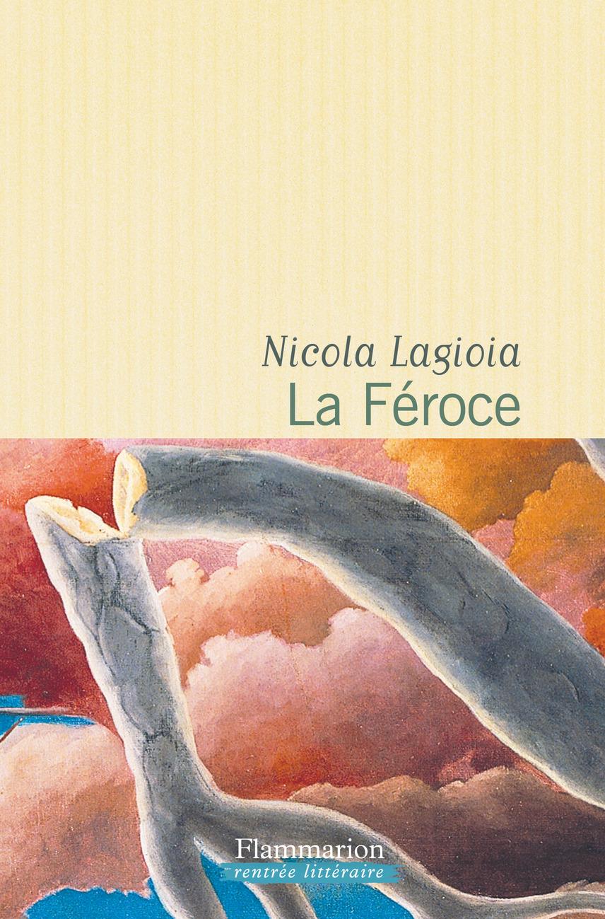 La Féroce | Lagioia, Nicola