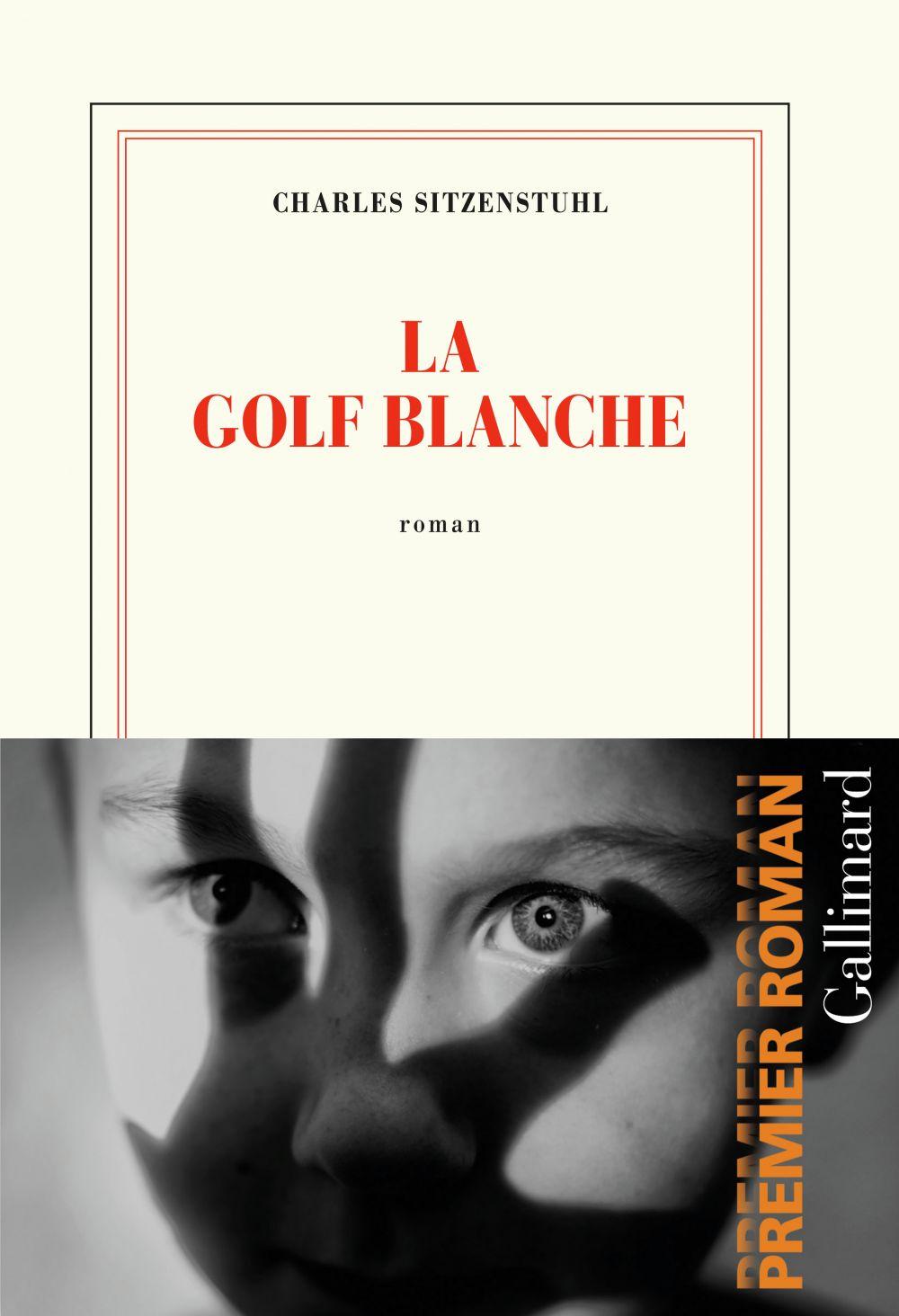 La Golf blanche | Sitzenstuhl, Charles. Auteur