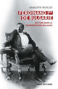 Ferdinand Ier de Bulgarie. ...