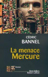 La Menace Mercure | Bannel, Cédric (1966-....). Auteur